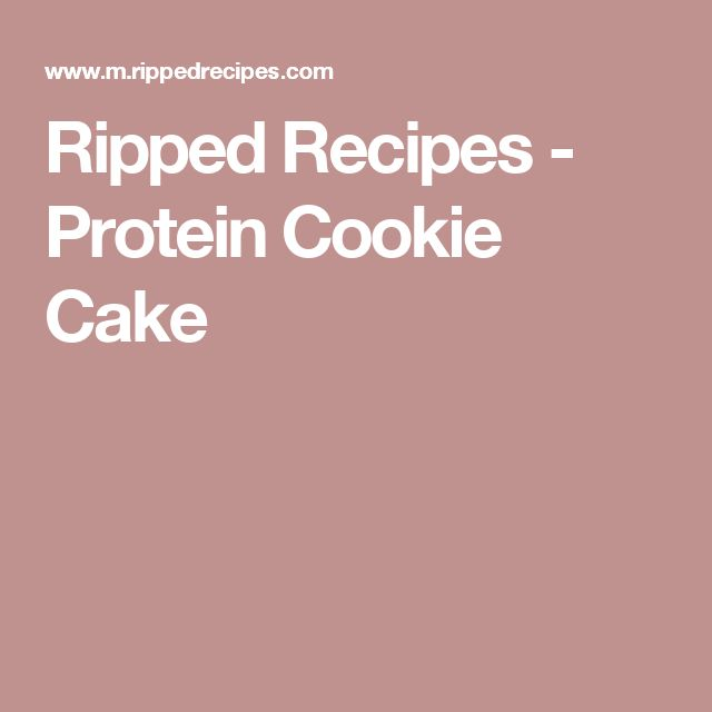 Ripped Recipes - Protein Cookie Cake