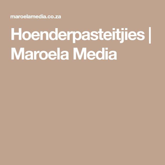 Hoenderpasteitjies | Maroela Media