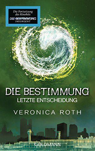 Die Bestimmung - Letzte Entscheidung: Band 3 - Roman (Roth, Veronica: Die Bestimmung (Trilogie), Band 3) von Veronica Roth http://www.amazon.de/dp/3442482526/ref=cm_sw_r_pi_dp_uct4ub192JZ0R