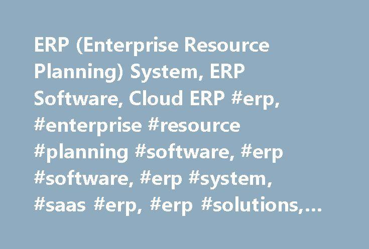 ERP (Enterprise Resource Planning) System, ERP Software, Cloud ERP #erp, #enterprise #resource #planning #software, #erp #software, #erp #system, #saas #erp, #erp #solutions, #cloud #erp http://new-zealand.remmont.com/erp-enterprise-resource-planning-system-erp-software-cloud-erp-erp-enterprise-resource-planning-software-erp-software-erp-system-saas-erp-erp-solutions-cloud-erp/  # Enterprise Resource Planning Accelerate Business Performance with the #1 Cloud ERP NetSuite Enterprise Resource…