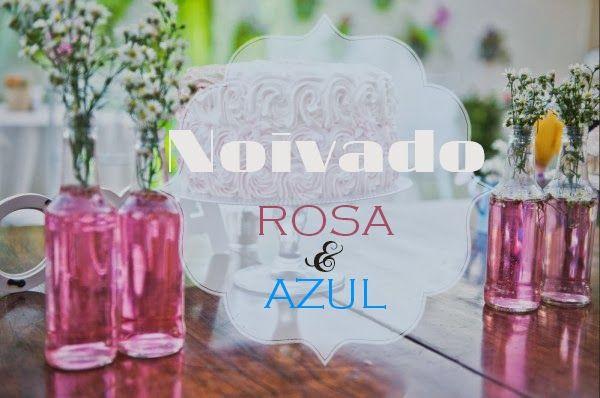 Noivado Rosa & Azul - Senhora Inspiração! Blog   Fonte: Blog do Casamento