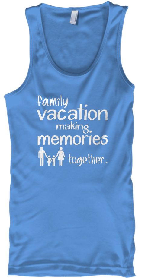 Family Vacation Making Memories Together. Carolina Blue T-Shirt Front