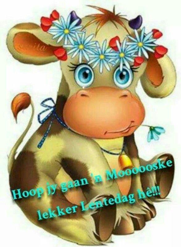 Hoop jy gaan n moooske lekker Lentedag he!