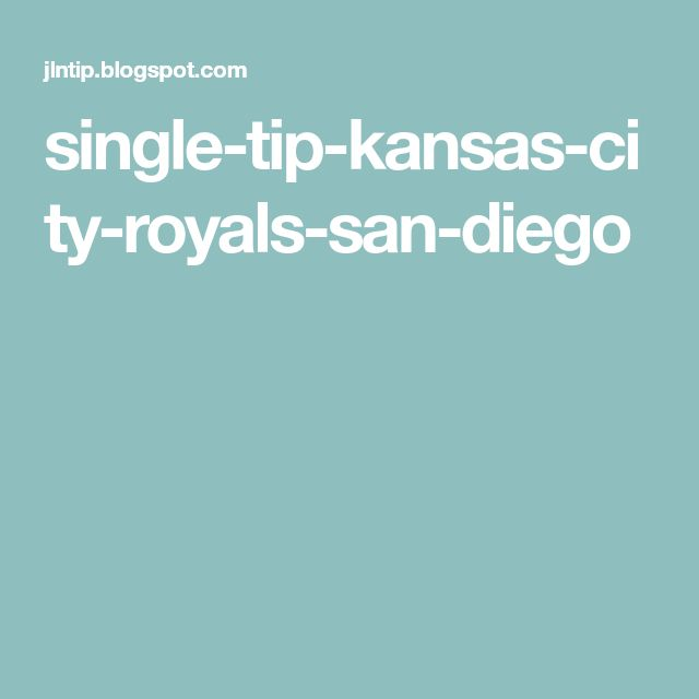 single-tip-kansas-city-royals-san-diego