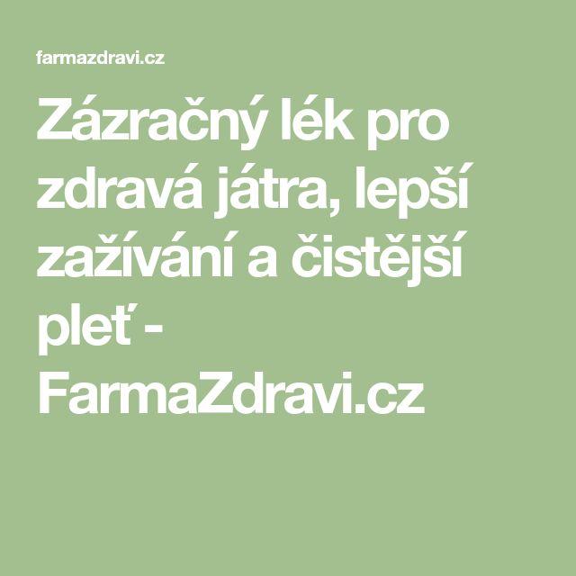 Zázračný lék pro zdravá játra, lepší zažívání a čistější pleť - FarmaZdravi.cz