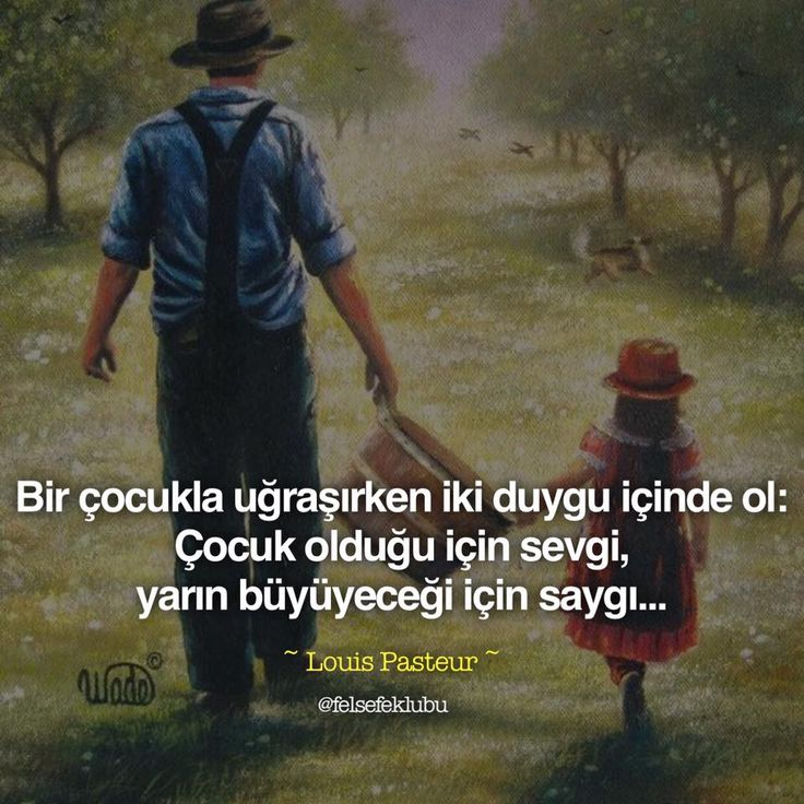 Bir çocukla uğraşırken iki duygu içinde ol:  Çocuk olduğu için sevgi, yarın büyüyeceği için saygı...   - Louis Pasteur  #sözler #anlamlısözler #güzelsözler #manalısözler #özlüsözler #alıntı #alıntılar #alıntıdır #alıntısözler #şiir #edebiyat
