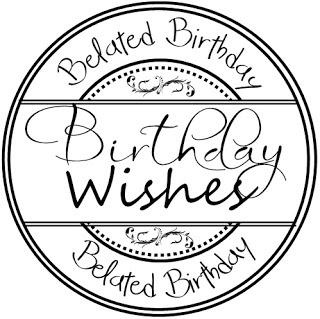 Belated Birthday - Birthday Wishes