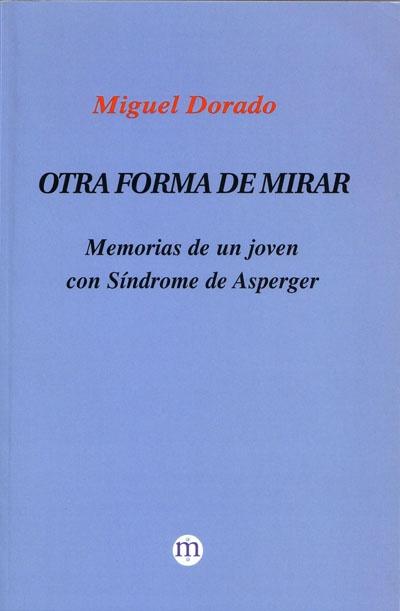Garabatos: OTRA FORMA DE MIRAR. MEMORIAS DE UN JOVEN CON SINDROME DE ASPERGER