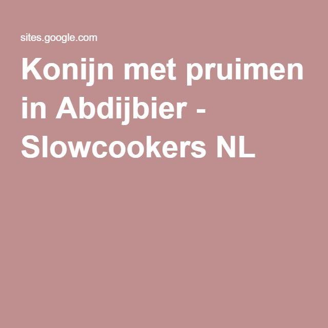 Konijn met pruimen in Abdijbier - Slowcookers NL