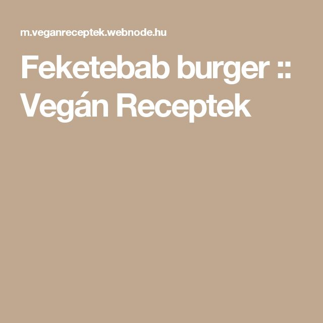 Feketebab burger  :: Vegán Receptek