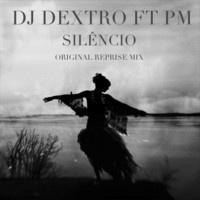 Dj Dextro ft Pm - Silencio_ reprise_chillout_mix by Dj Dextro on SoundCloud