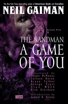 The Sandman, vol. 5: A Game of You, by Neil Gaiman