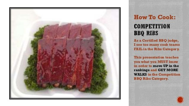 How To Cook Competition BBQ Ribs by Kevin Sandridge via slideshare