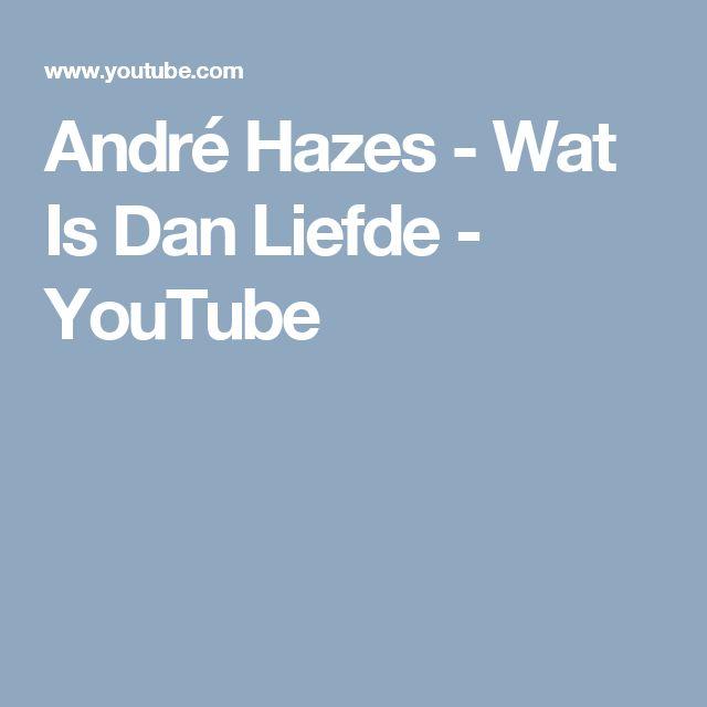 André Hazes - Wat Is Dan Liefde - YouTube