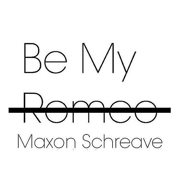 Be my Maxon Schreave
