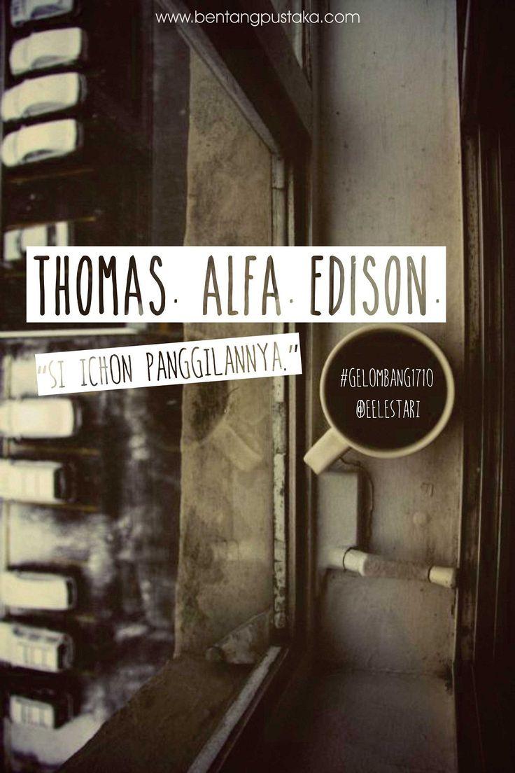 """Thomas. Alfa. Edison."" ""Si Ichon Panggilannya,"" - Alfa & Bapaktua"