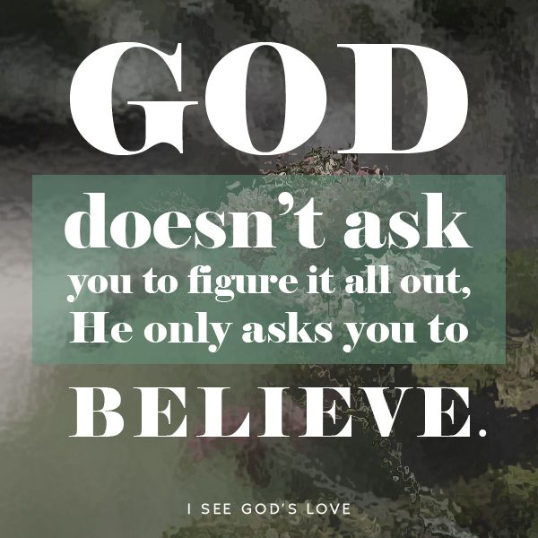 God can do wonder when we believe. So just keep the faith and let Him work in your life.