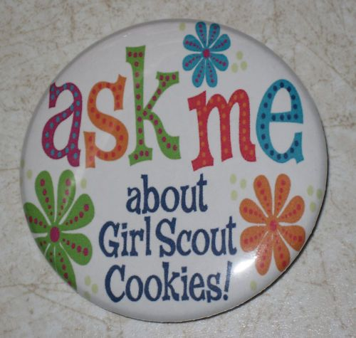"""Girl Scout Cookie Sale 2.25"""" Pin Back Button, 10 different designs 2 choose from"""