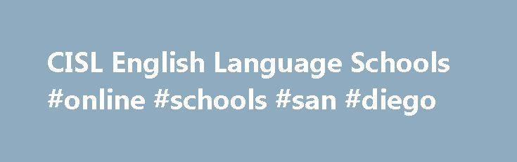 CISL English Language Schools #online #schools #san #diego http://germany.remmont.com/cisl-english-language-schools-online-schools-san-diego/  # Book Now Get a Quote Ask a Question Quality English Language Schoolsin San Diego and San Francisco – MAXIMUM 8 STUDENTS PER CLASS – The mission of Converse International School of Languages (CISL) is to help our clients learn to communicate effectivelyand with confidence in English. With over 45 years of experience, Converse International School of…