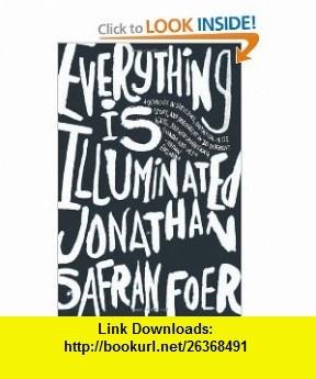 Everything Is Illuminated A Novel Jonathan Safran Foer , ISBN-10: 0618173870  ,  , ASIN: B005OHVSCI , tutorials , pdf , ebook , torrent , downloads , rapidshare , filesonic , hotfile , megaupload , fileserve
