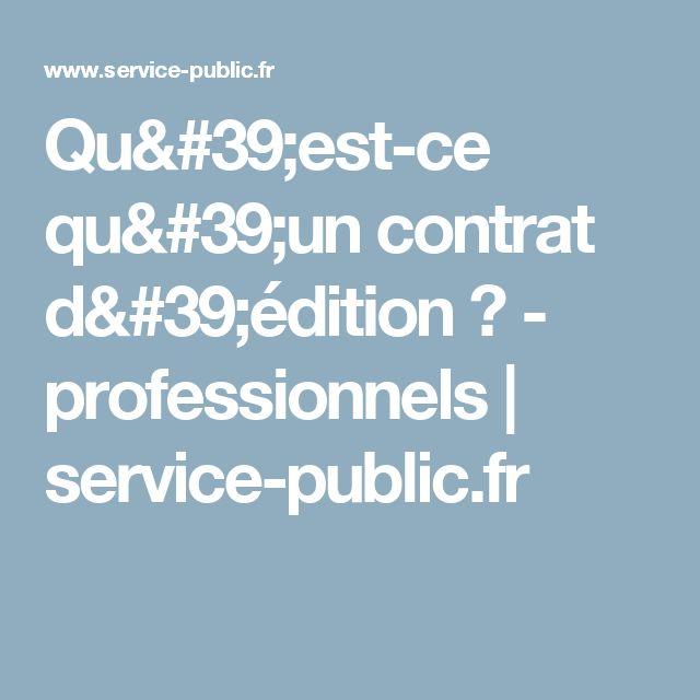 Qu'est-ce qu'un contrat d'édition? - professionnels | service-public.fr
