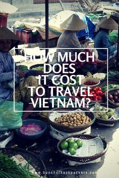 An accurate and extensive overview of travel costs in Vietnam. Inc. costs per day, price examples and budget tips | By Bunch of Backpackers