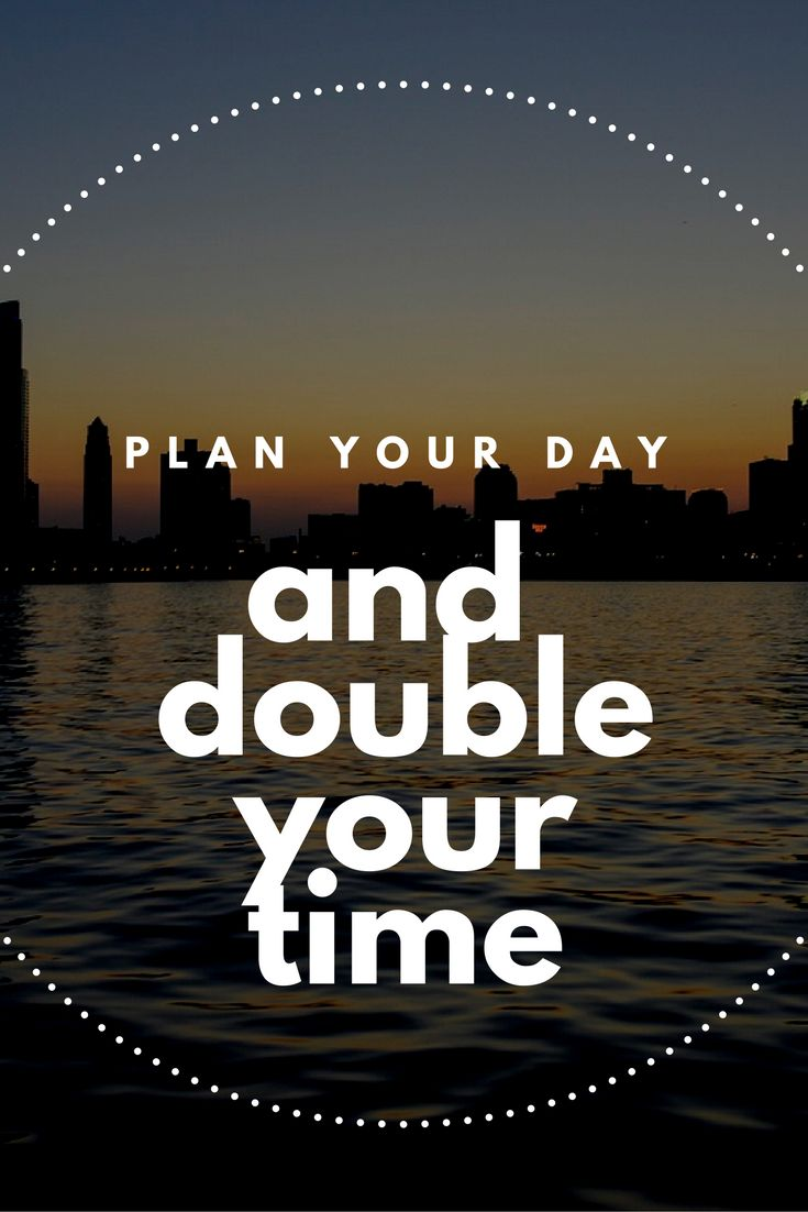 By planning your day you will be able to Double your time!  Learn how you can do it effectively!