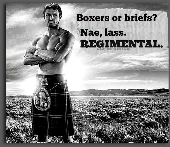 If you have to ask, you don't really understand Scotsmen or kilts.  #kilts https://www.facebook.com/WildEyedScots/photos/pb.560011737447531.-2207520000.1408222127./620639641384740/?type=1