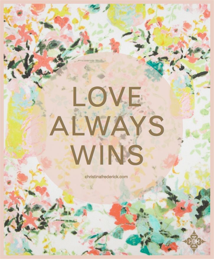 ChristinaFrederick.com Blog l Love Always Wins | meet ...
