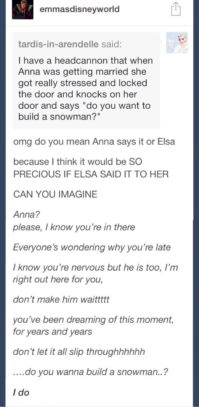 Oh no thats not very nice to my heart....  http://emmasdisneyworld.tumblr.com/post/70058703217/i-have-a-headcannon-that-when-anna-was-getting-married