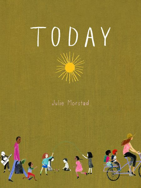 Today written and illustrated by Julie Morstad, finalist for the 2017 Christie Harris Illustrated Children's Literature Prize