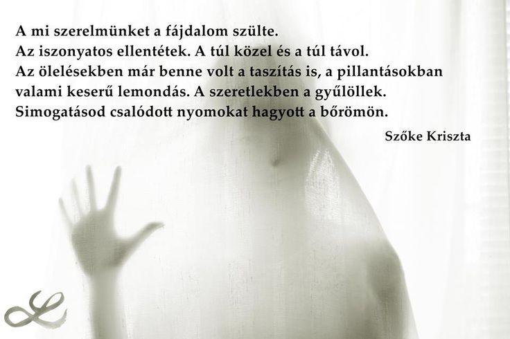 #szőkekrisztina #lenduletmagazin #hungarianblogger #followme #szerelem #fájdalom #idézet #taszítás #ölelés #közel #távol #lemondás #gyűlölet