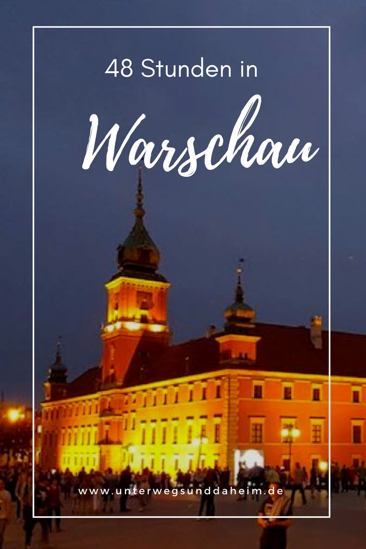 48 hours in Warsaw – the best tips & highlights …
