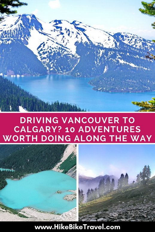 Driving from Vancouver to Calgary: 10 stops and adventures worth doing along the way