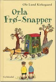 Orla Frø-Snapper af Ole Lund Kirkegaard, ISBN 9788702020410