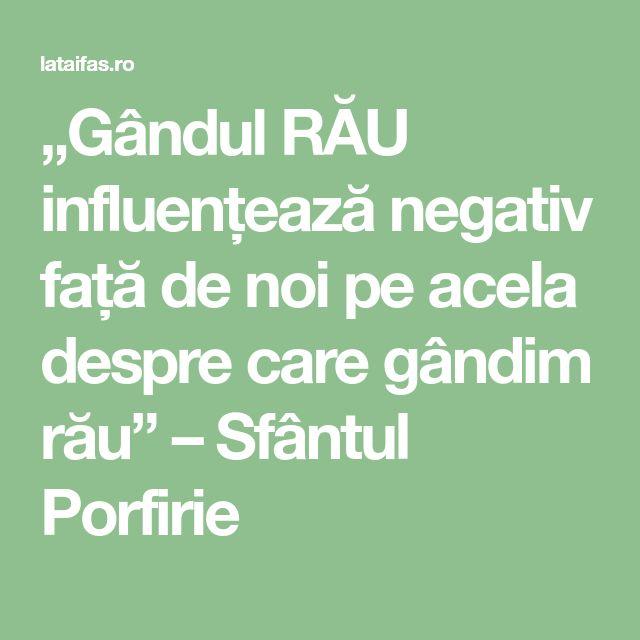 """""""Gândul RĂU influențează negativ față de noi pe acela despre care gândim rău"""" – Sfântul Porfirie"""
