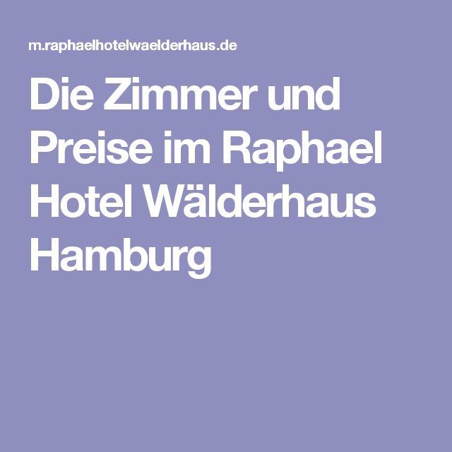 Die Zimmer und Preise im Raphael Hotel Wälderhaus Hamburg
