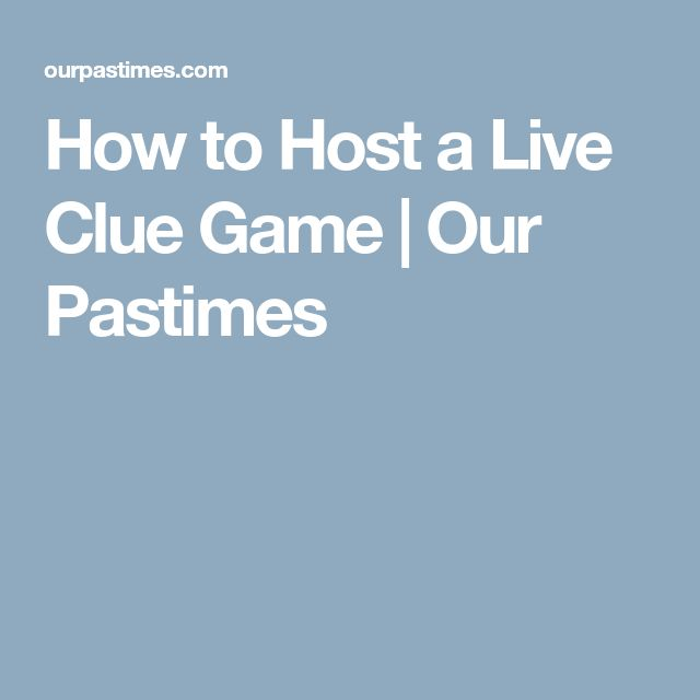 How to Host a Live Clue Game   Our Pastimes