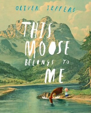 """New Oliver Jeffers book """"This Moose Belongs to Me"""": Books Covers, Moose Belong, Books Illustrations, Kids Books, Books Pictures, Pictures Books, This Moo Belong To Me, Olives Jeffers Books, Children Books"""