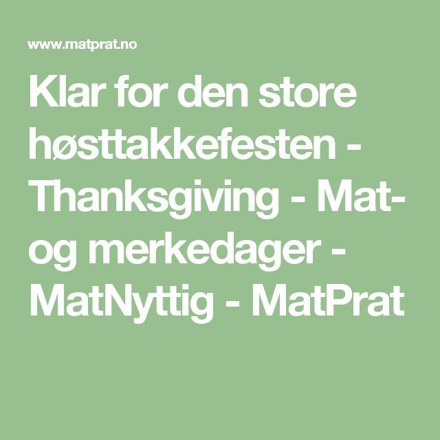 Klar for den store høsttakkefesten - Thanksgiving - Mat- og merkedager - MatNyttig - MatPrat