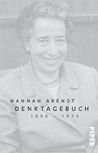Denktagebuch: 1950 – 1973: Amazon.de: Ursula Ludz, Ingeborg Nordmann, Hannah Arendt: Bücher