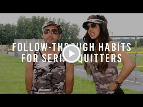 Follow-Through Habits For Serial Quitters