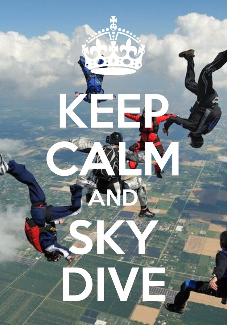 keep calm and skydive / created with Keep Calm and Carry On for iOS #keepcalm #skydive #skydiving