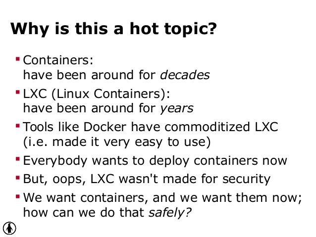 Why is this a hot topic?  Containers