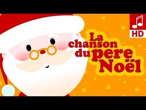 LA CHANSON DU PERE NOEL chant de noël comptine pour maternelle & comptine bébé - YouTube