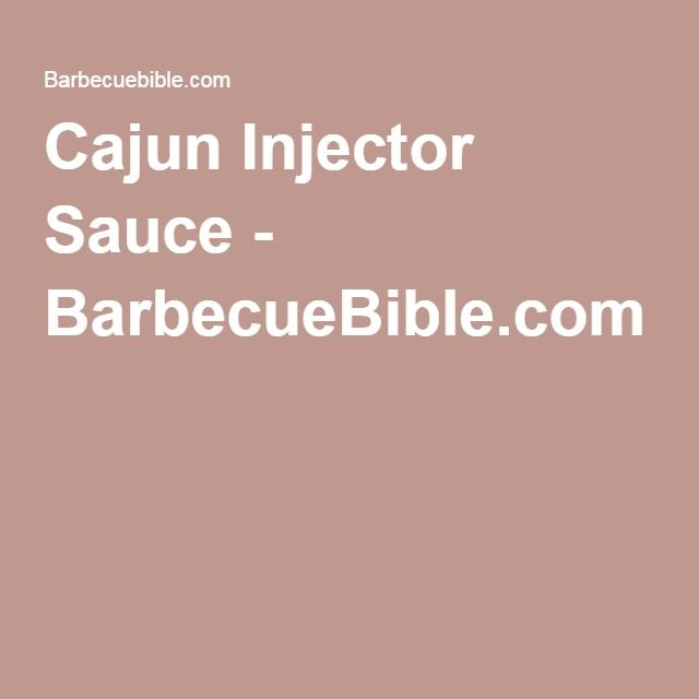 Cajun Injector Sauce - BarbecueBible.com