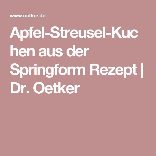 Apfel-Streusel-Kuchen aus der Springform Rezept   Dr. Oetker