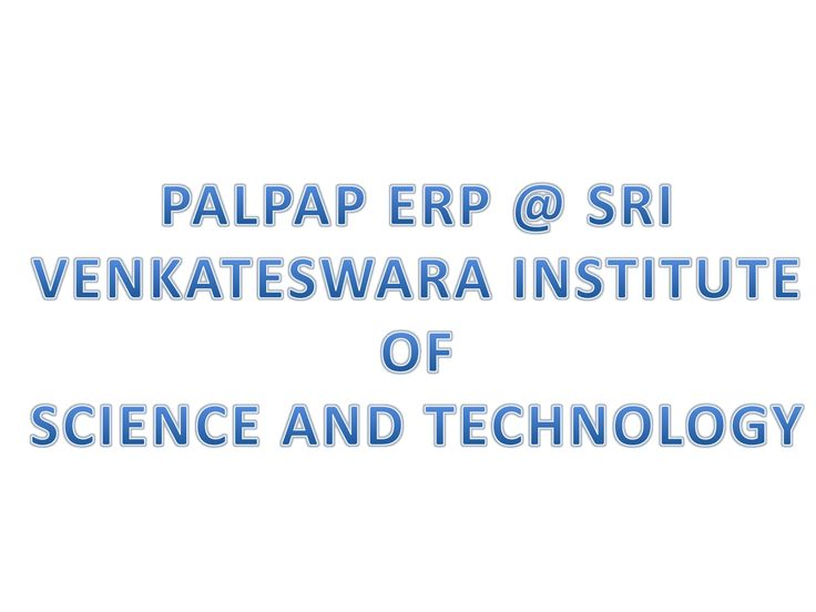 PALPAP ERP @ SRI VENKATESWARA INSTITUTE OF SCIENCE AND TECHNOLOGY