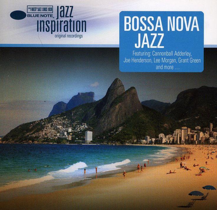 Jazz Inspiration: Bossa Nova Jazz - Jazz Inspiration: Bossa Nova Jazz