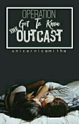 #wattpad #humor Mackenzie has a soft spot for outcasts - or people with similar traits: sits at the back, has a few friends and doesn't interact much. Especially for those who end up being an absolute sweetheart.      She presents to you Operation: Get To Know The Outcast or OGTKO for short.      All rights reserv...